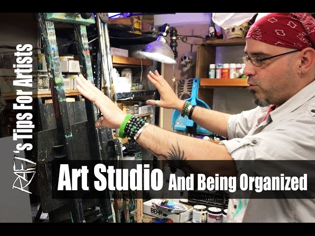How To Art Studio And Being Organized - Tips For Artists
