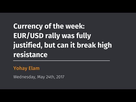 Currency of the week: EUR/USD rally was fully justified, but can it break high resistance