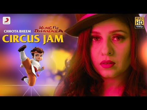 Circus Jam - Official Video | Chhota Bheem | Kung Fu Dhamaka | Sunidhi Chauhan