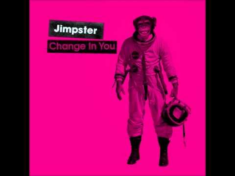 Jimpster  - Change In You Freerange