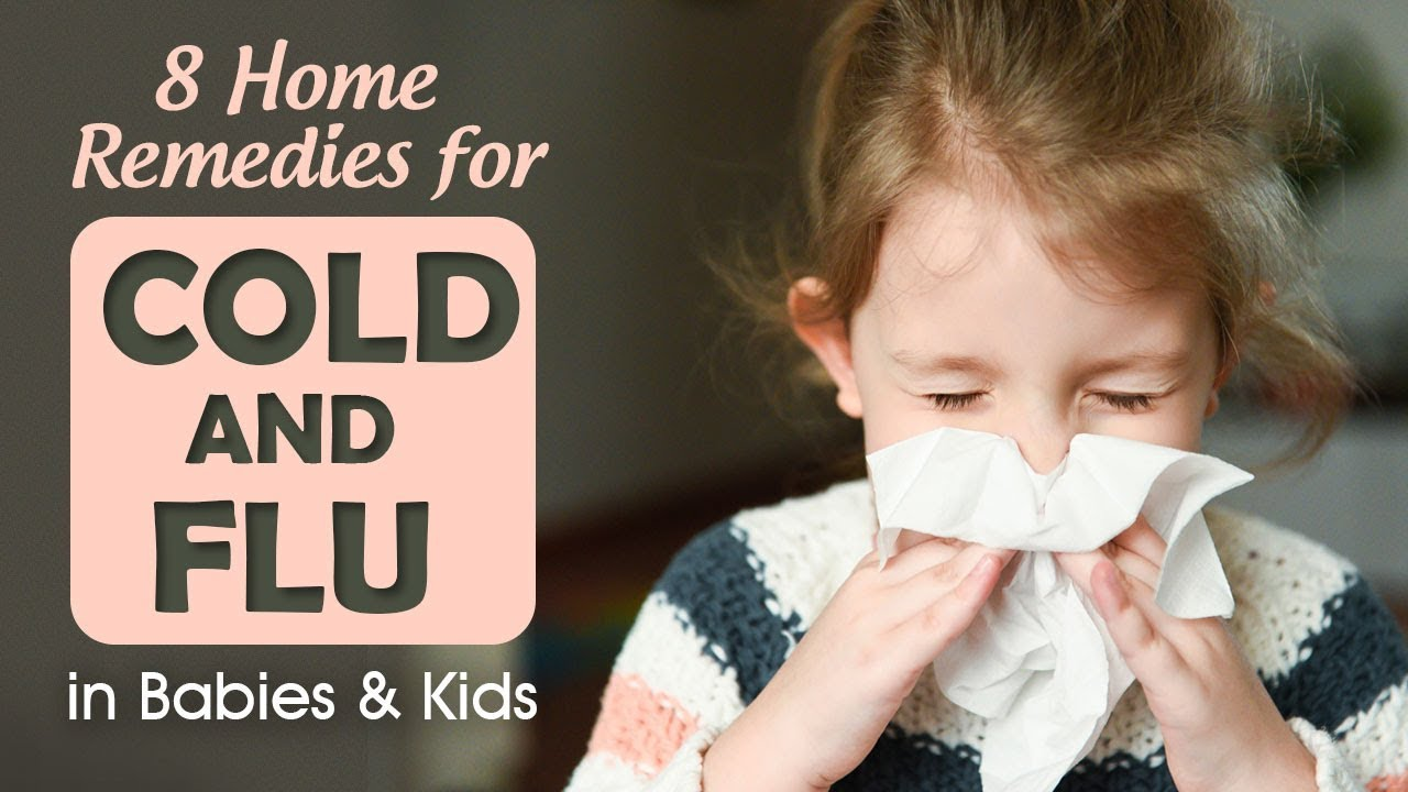 8 Home Remedies for Cold and Flu in Babies & Kids - YouTube