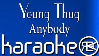 Young Thug - Anybody (ft. Nicki Minaj) [ Karaoke Lyrics ]
