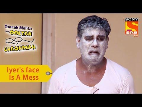 Your Favorite Character | Iyer's Face Is A Mess | Taarak Mehta Ka Ooltah Chashmah