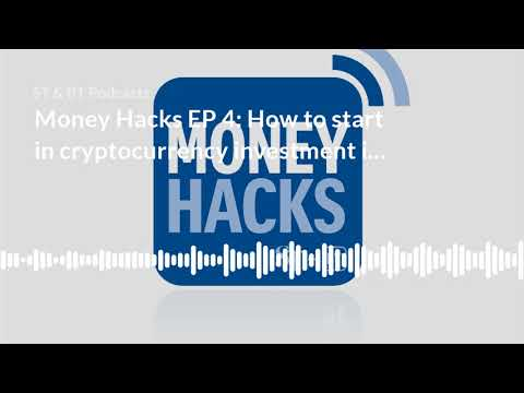 Money Hacks EP 4: How To Start In Cryptocurrency Investment In Singapore