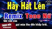 Karaoke Hãy Hát Lên Remix Tone Nữ Nhạc SốngTrọng Hiếu
