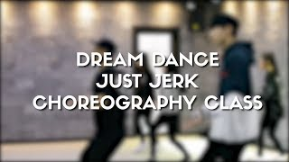 #D DREAM DANCE CHOREOGRAPHY CLASS - JUST JERK J-HO & YEHWAN