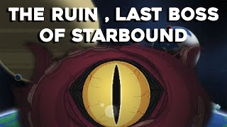 Repeat youtube video The Ruin , LAST BOSS OF STARBOUND! - Starbound Guide - GullofDoom