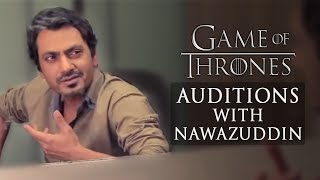 Nawazuddin Siddiqui Auditions For Game Of Thrones