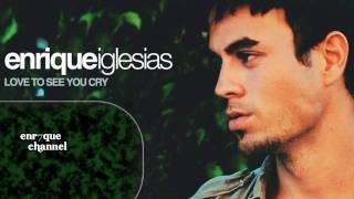 Enrique Iglesias - Love to see you cry [METRO mix]
