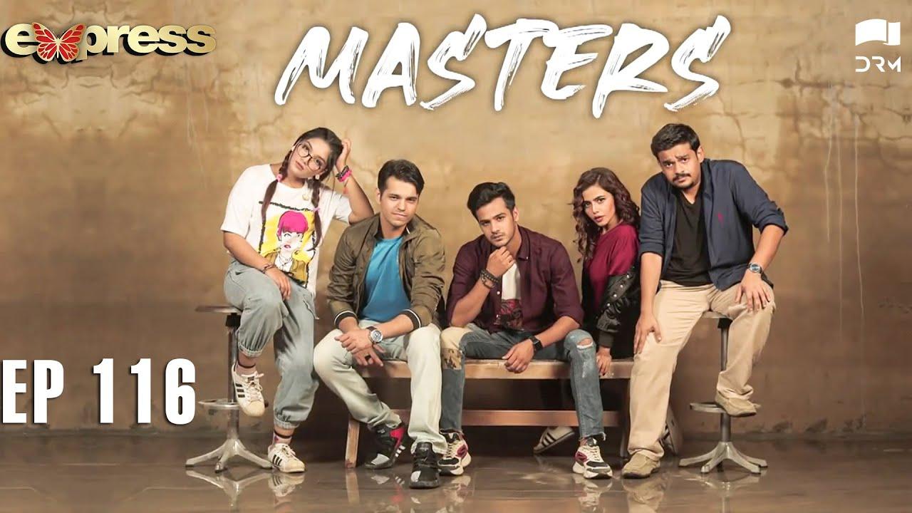 Pakistani Drama | Masters - Episode 116 | IAA1O | Express TV