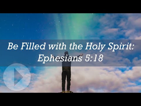 """Be Filled With The Holy Spirit"" Eph 5:18 - Wayne Grudem"