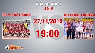 ttlv post bank vs ngan hang cong thuong - ck giai bc vdqg 2015  full