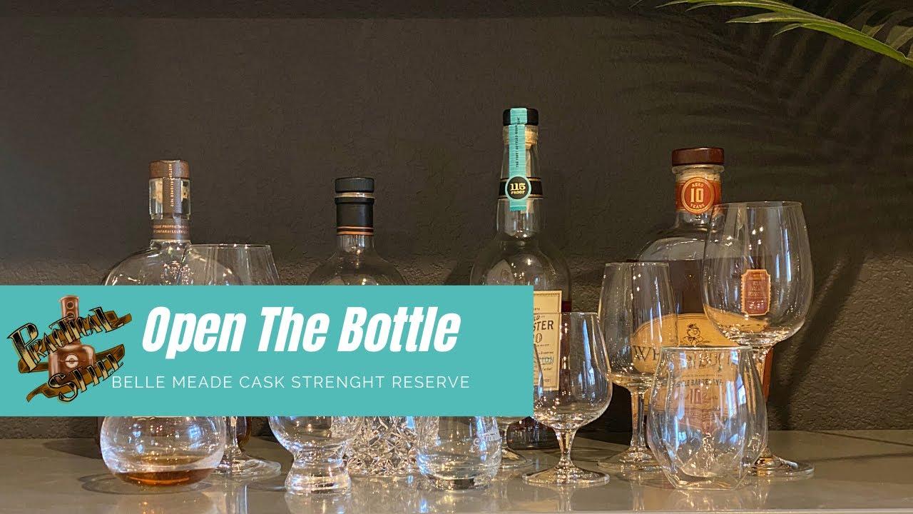 Open the Bottle: Belle Meade Cask Strenght Reserve Bourbon