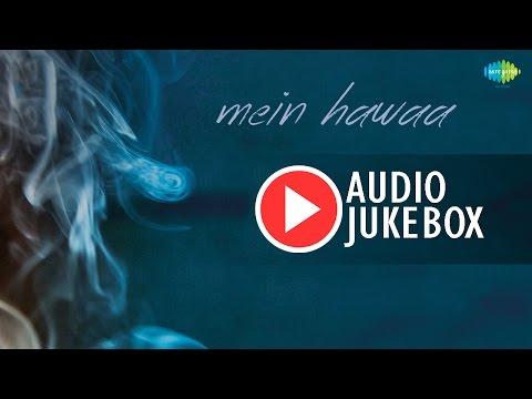 Mein Hawaa | Latest Hindi Songs Audio Jukebox | Shaan, Asha Bhosle