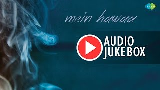 Mein Hawaa | Latest Hindi Songs Audio Jukebox | Shaan, Asha Bhosle