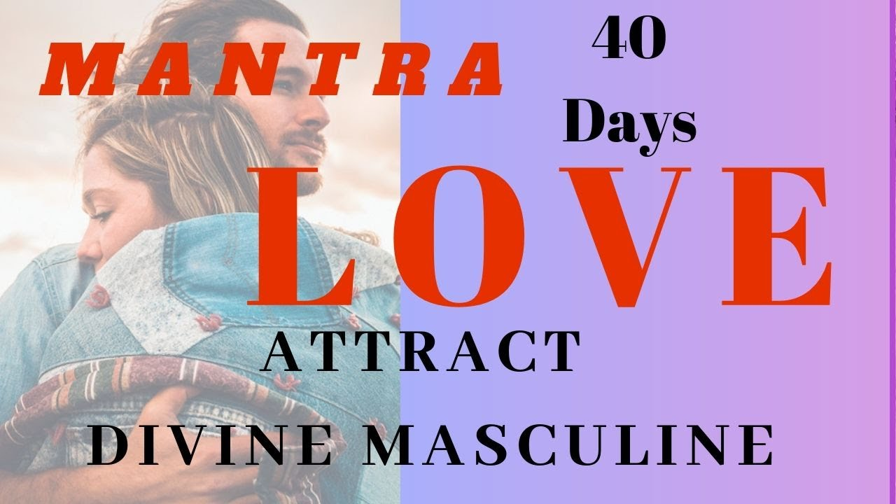 MANTRA to ATTRACT SOMEONE TOWARDS YOU / Mantra To Find A Man (Do a 40 Day  Practice)
