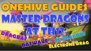 OneHive Guides: Master the Dragon Attack Strategies at TH12