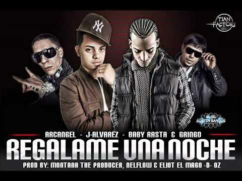 Regalame una Noche(Remix) -J Alvarez Ft. Arcangel, Baby Rasta y Gringo