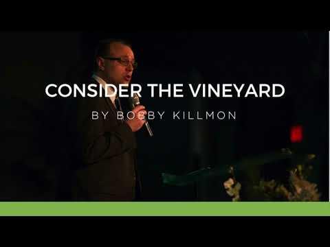 Consider the Vineyard - Bobby Killmon - Staff Chapel
