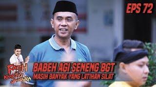 Babeh Agi Seneng BGT Masih Banyak Yg Latihan Silat - Fatih Di Kampung Jawara Eps 72