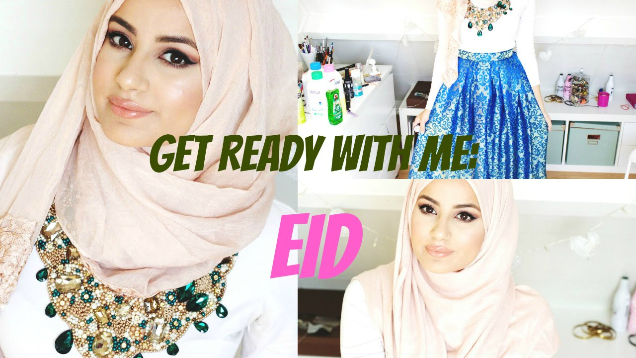 Get Ready With Me EID Make Up Tutorial Hijab Tutorial OOTD
