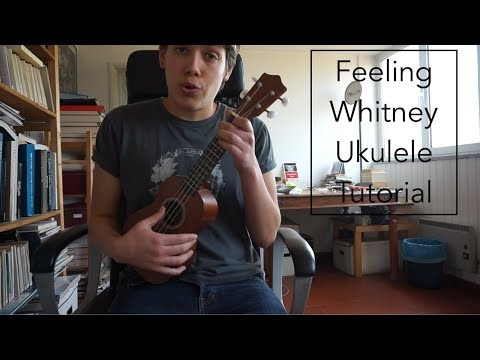 Feeling Whitney Ukulele Tutorial - Post Malone