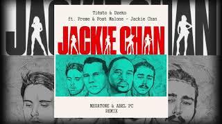 Tiesto & Dzeko Ft. Preme & Post Malone - Jackie Chan (MEGATONE & ABEL PC REMIX)