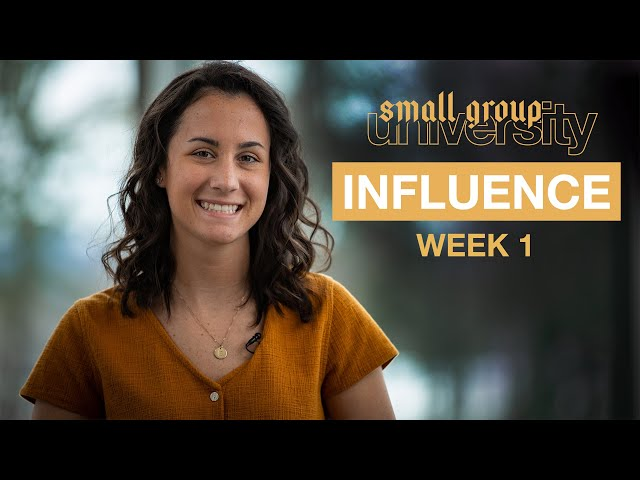 Influence - Week 1 - Small Group University
