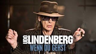 Udo Lindenberg - Wenn du gehst (offizielles Musikvideo)