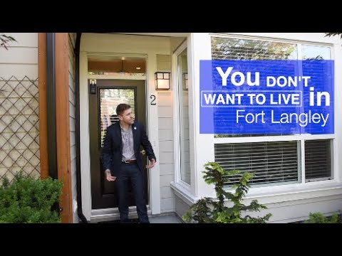 You DON'T Want To Live In Fort Langley, BC