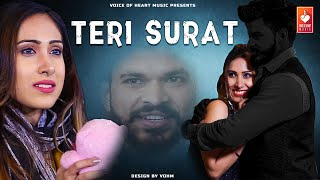 Teri Surat (Full HD) Latest Hindi Sad Song 2019  Shubh Panchal, Ishika Kashwani  Vohm
