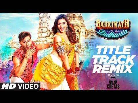 Remix : Badri Ki Dulhania | DJ CHETAS |  Varun, Alia, |