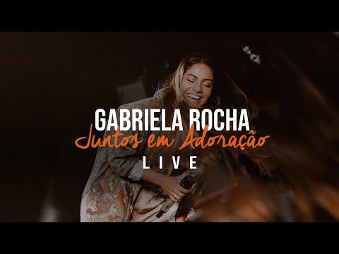 GABRIELA ROCHA | LIVE JUNTOS EM ADORAÇÃO
