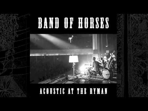 Band Of Horses - Marry Song (Acoustic At The Ryman)