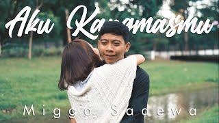 Download lagu MIGGA SADEWA - AKU KANGMASMU (OFFICIAL MUSIC VIDEO)