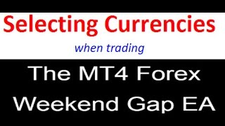 How to do Currency selection when trading the Forex weekend gap for the biggest chance of success.