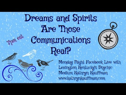 Dreams of The Dead are These Visitations Real By Psychic Kathryn Kauffman