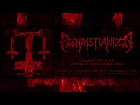 DECHRISTIANIZED - UNHOLY RESURRECTION (FULL DEMO 2018)