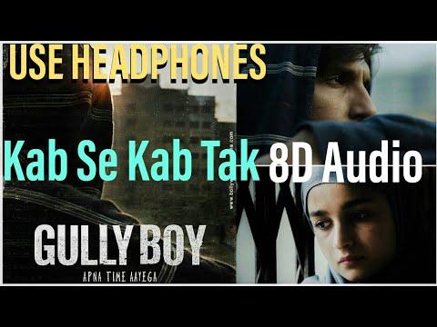 Kab Se Kab Tak|gully Boy |ranveer Singh|8d Audio|MobiPie