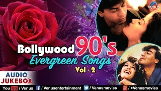 Bollywood 90's evergreen songs : vol - 2 | 90's romantic hindi songs | jukebox | hindi love songs