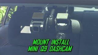 Mini Q9 Dash Cam Installation