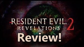 Resident Evil Revelations 2 Review!