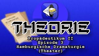 Propädeutikum II Episode 3  Hamburgische Dramaturgie (Theater)