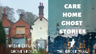 Care Home Ghost Stories - Most Haunted Places UK | The Ghost Trail