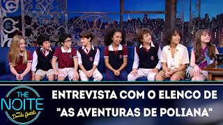 entrevista com o elenco de as aventuras de poliana the noite 140518