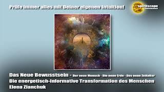 Die energetisch-informative Transformation des Menschen - Das Neue Bewusstsein