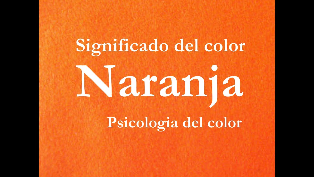 Significado del color naranja psicolog a del color youtube - Habitaciones color naranja ...
