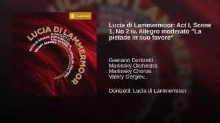 """Lucia di Lammermoor: Act I, Scene 1, No 2 iv. Allegro moderato """"La pietade in suo favore"""""""