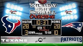 NFL Football 2016 Recap: TNF OVERTIME WK 3: Texans vs. Patriots #LouieTeeLive
