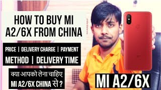 How to Buy Mi A2/6x From China   All Details   Should you buy this From China   M Talks